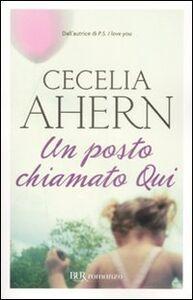 Libro Un posto chiamato Qui Cecelia Ahern