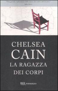 Libro La ragazza dei corpi Chelsea Cain