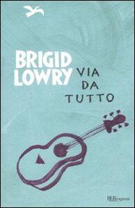 Libro Via da tutto Brigid Lowry