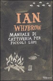 Manuale di cattiveria per piccoli lupi - Ian Whybrow - copertina