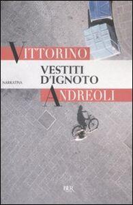 Libro Vestiti d'ignoto Vittorino Andreoli