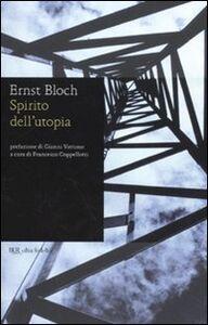Libro Lo spirito dell'utopia Ernst Bloch