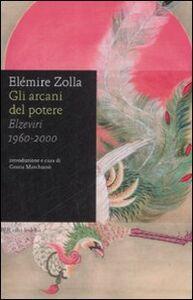 Libro Gli arcani del potere. Elzeviri 1960-2000 Elémire Zolla