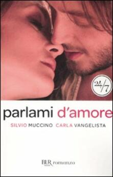 Parlami d'amore - Silvio Muccino,Carla Vangelista - copertina