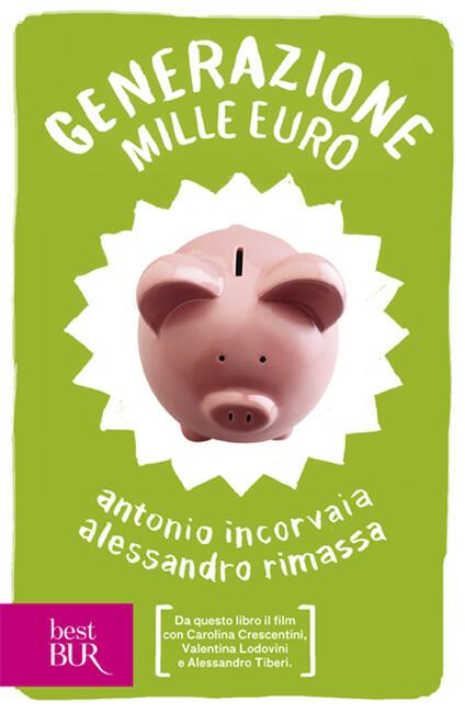 Generazione mille euro - Antonio Incorvaia,Alessandro Rimassa - copertina