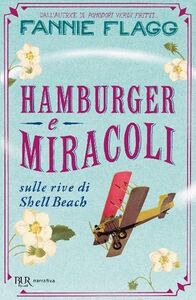 Libro Hamburger & miracoli sulle rive di Shell Beach Fannie Flagg