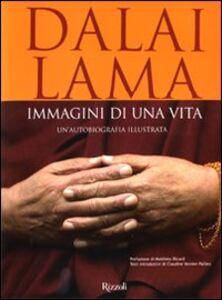 Libro Immagini di una vita. Un'autobiografia illustrata Gyatso Tenzin (Dalai Lama)