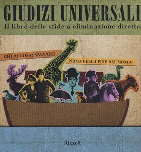 Foto Cover di Giudizi universali. Il libro delle sfide a eliminazione diretta, Libro di  edito da Rizzoli