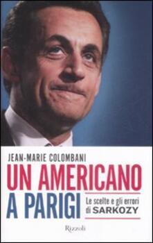 Museomemoriaeaccoglienza.it Un americano a Parigi. Le scelte e gli errori di Sarkozy Image