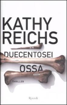 Duecentosei ossa - Kathy Reichs - copertina
