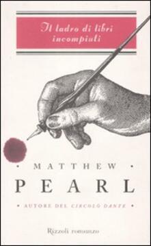 Il ladro di libri incompiuti - Matthew Pearl - copertina