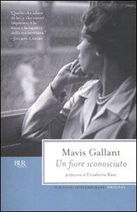 Libro Un fiore sconosciuto Mavis Gallant