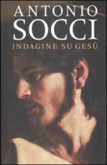Indagine su Gesù - Antonio Socci - copertina