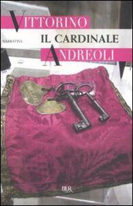 Libro Il cardinale Vittorino Andreoli