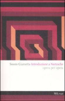 Introduzione a Nietzsche. Opera per opera.pdf