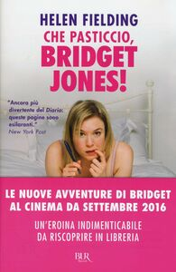 Foto Cover di Che pasticcio, Bridget Jones!, Libro di Helen Fielding, edito da BUR Biblioteca Univ. Rizzoli