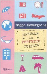 Libro Manuale del perfetto turista Beppe Severgnini