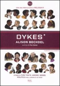 Dykes. Lesbiche, lelle, invertite