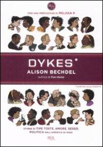 Libro Dykes. Lesbiche, lelle, invertite Alison Bechdel
