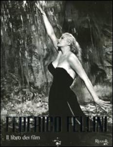 Libro Federico Fellini. Il libro dei film Tullio Kezich