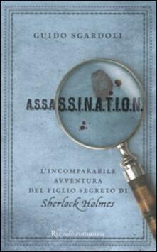 A.S.S.A.S.S.I.N.A.T.I.O.N. Lincomparabile avventura del figlio segreto di Sherlock Holmes.pdf