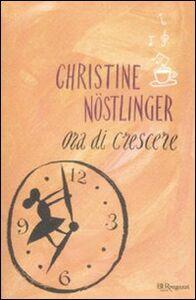 Foto Cover di Ora di crescere, Libro di Christine Nöstlinger, edito da BUR Biblioteca Univ. Rizzoli