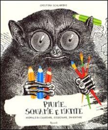 Piume, squame e matite. Animali da guardare, disegnare, inventare.pdf