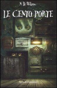 Foto Cover di Le cento porte, Libro di Nathan D. Wilson, edito da Rizzoli