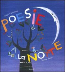 Libro Poesie della notte Vivian Lamarque , Sophie Fatus