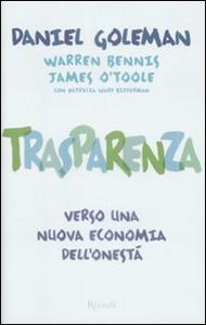 Libro Trasparenza. Verso una nuova economia dell'onestà Daniel Goleman , Warren Bennis , James O'Toole