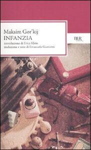 Foto Cover di Infanzia, Libro di Maksim Gorkij, edito da BUR Biblioteca Univ. Rizzoli