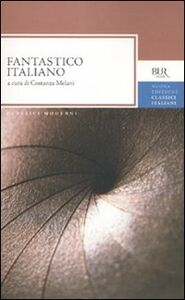 Foto Cover di Fantastico italiano, Libro di  edito da BUR Biblioteca Univ. Rizzoli