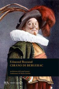 Foto Cover di Cirano di Bergerac, Libro di Edmond Rostand, edito da BUR Biblioteca Univ. Rizzoli