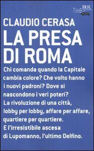 Libro La presa di Roma Claudio Cerasa