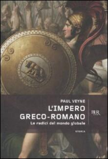 Capturtokyoedition.it L' impero greco romano. Le radici del mondo globale Image