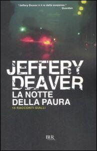 Foto Cover di La notte della paura. 16 racconti gialli, Libro di Jeffery Deaver, edito da BUR Biblioteca Univ. Rizzoli