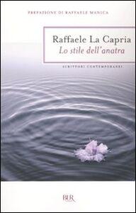 Foto Cover di Lo stile dell'anatra, Libro di Raffaele La Capria, edito da BUR Biblioteca Univ. Rizzoli