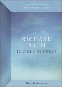 Foto Cover di Il cielo ti cerca, Libro di Richard Bach, edito da Rizzoli