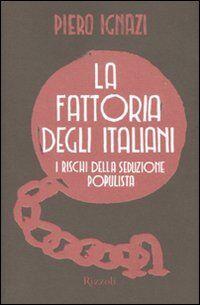 La fattoria degli italiani. I rischi della seduzione populista