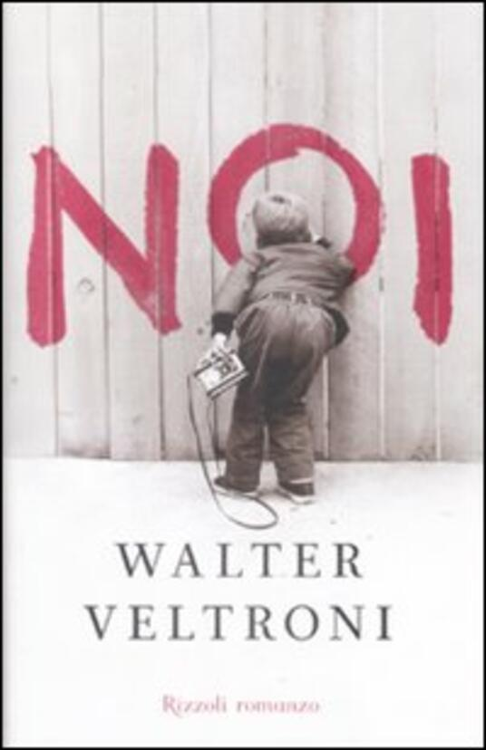 Noi - Walter Veltroni - copertina