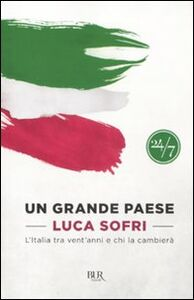 Libro Un grande paese. L'Italia tra vent'anni e chi la cambierà Luca Sofri