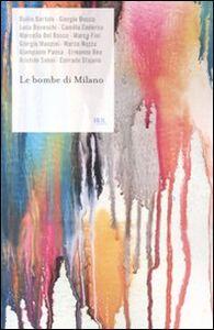 Libro Le bombe di Milano