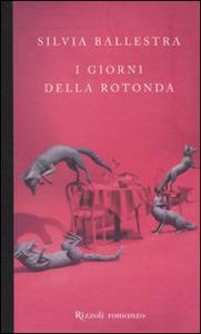 Libro I giorni della rotonda Silvia Ballestra