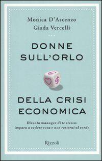 Donne sull'orlo della crisi economica. Diventa manager di te stessa: impara a vedere rosa e non resterai al verde