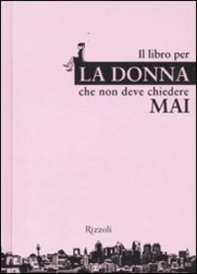 Libro Il libro per la donna che non deve chiedere mai Heike Blümmer , Jacqueline Thomae