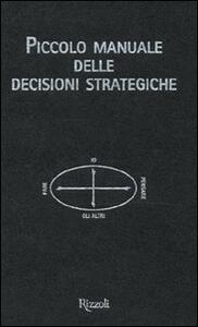 Piccolo manuale delle decisioni strategiche
