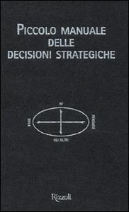 Libro Piccolo manuale delle decisioni strategiche Mikael Krogerus , Roman Tschäppeler