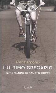 L' ultimo gregario. Il romanzo di Fausto Coppi