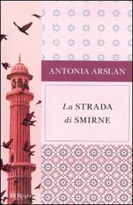 Libro La strada di Smirne Antonia Arslan