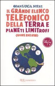 Libro Il grande elenco telefonico della terra e pianeti limitrofi (Giove escluso) Gianluca Neri